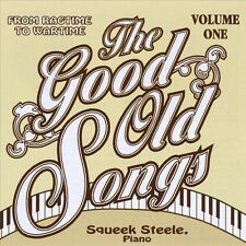 Good Old Songs: From Ragtime to Wartime 1 1993 by Squeek Steele