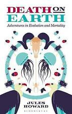Death on Earth: Adventures in Evolution and Mortality by Jules Howard...