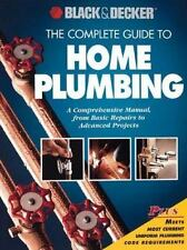 The Complete Guide to Home Plumbing: A Comprehensive Manual, from Basic Repairs