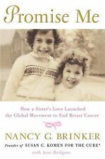 Promise Me : How a Sister's Love Launched the Global Movement to End Breast...