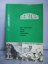 Eyewitness - The North East in the Early 19th Century - 1968