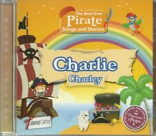 CHARLIE CHARLEY THE BEST EVER PIRATE SONGS & STORIES PERSONALISED CHILDREN'S CD