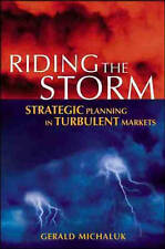 Riding the Storm: Strategic Planning in Turbulent Markets Gerald Michaluk Very G