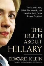 The Truth about Hillary : How Far She'll Go to Become President A MUST READ BOOK
