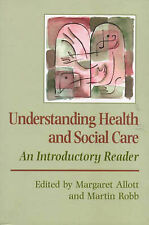 Understanding Health and Social Care: An Introductory Reader (Published in assoc