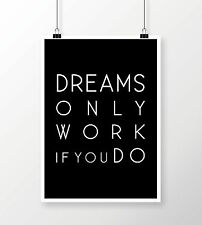 Typography 'Dreams Only Work If' Quote Art Print A4 Motivation Art Wall Decor