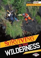 Surviving in the Wilderness (Shockzone - True Survival Stories)-ExLibrary