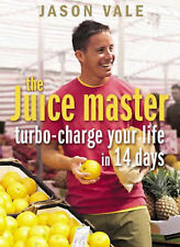 The Juice Master: Turbo-charge Your Life in 14 Days by Jason Vale (Paperback,...