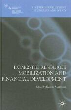 Domestic Resource Mobilization and Financial Development (Studies in Development