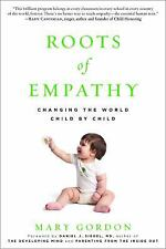 Roots of Empathy: Changing the World Child by Child, Gordon, Mary, Good Book