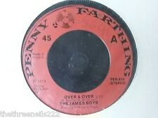 "VINYL 7"" SINGLE - OVER AND OVER - THE JAMES BOYS - PEN806"