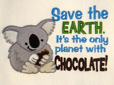 Save The Earth It's The Only Planet With Chocolate Embroidered Kitchen Towel