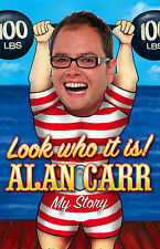 Look Who it Is!: My Story by Alan Carr (Hardback, 2008)