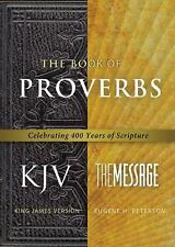 The Book of Proverbs KJV/Message: Celebrating 400 Years of Scripture (First Book