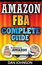 Amazon FBA: Complete Guide: Make Money Online with Amazon FBA : The...