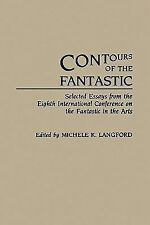 Contours of the Fantastic : Selected Essays from the Eighth International...