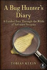A Bug Hunter's Diary : A Guided Tour Through the Wilds of Software Security...