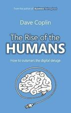 The Rise of the Humans : How to Outsmart the Digital Deluge by Dave Coplin...