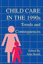 NEW - Child Care in the 1990s: Trends and Consequences by Booth, Alan