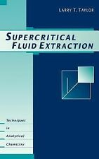 Supercritical Fluid Extraction by Taylor, Larry T.