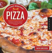 Kitchen Workshop-Pizza: Hands-on Cooking Lessons for Making Amazing Pizza at Hom