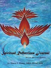 Spiritual Reflections Journal : Health Ministry Edition by Sharon T. Hinton...