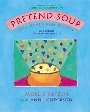 NEW Pretend Soup & Other Real Recipes: A Cookbook Preschoolers Hardcover Book