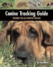 Canine Tracking Guide: Training the All-Purpose Tracker (Country Dog) by Abney,