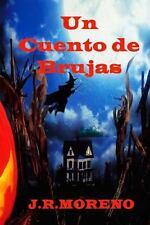 Un Cuento de Brujas by R. Moreno (2014, Paperback)