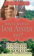 What Would Jane Austen Do? Brown, Laurie Mass Market Paperback
