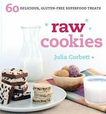 Raw Cookies: 60 Delicious, Gluten-Free Superfood Treats, Corbett, Julia, Excelle