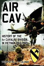 Air Cav : History of the 1st Cavalry Division in Vietnam, 1965-1969 (2011,...