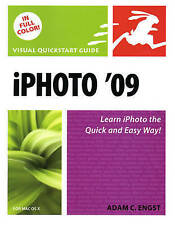 iPhoto 09 for Mac OS X: Visual QuickStart Guide (Visual QuickStart Guides) Engst