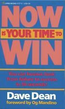 Now Is Your Time to Win by Dave Dean (1985, Paperback)