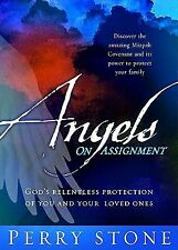 Angels on Assignment : God's Relentless Protection of Your Loved Ones and You...