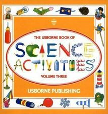 The Usborne Book of Science Activities, Vol. 3-ExLibrary