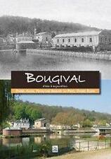 Bougival d'hier à aujourd'hui Adam  Daniel   Bessard Du Parc  Francoise   Robat