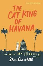 NEW - The Cat King of Havana by Crosshill, Tom