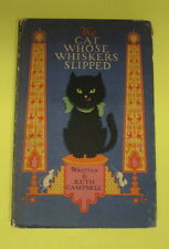 THE CAT WHOSE WHISKERS SLIPPED by RUTH CAMPBELL - P. F. VOLLAND COMPANY