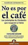 No es por el cafe (Gestion Del Conocimiento Knowledge Management) (Spanish Editi