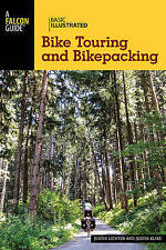 Basic Illustrated Bike Touring and Bikepacking by Justin Lichter, Justin...