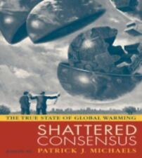 Shattered Consensus: The True State of Global Warming  Paperback