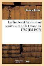 Les Limites et les Divisions Territoriales de la France En 1789 by Brette-A...