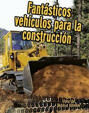 Vehículos en Acción: Fantasticos Vehiculos para la Construccion by Kelley...