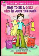 How to Be a Girly Girl in Just Ten Days (2007, Paperback) A Candy Apple Book