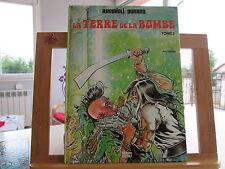 LA TERRE DE LA BOMBE T2 EO1981 TBE/TTBE RAMAIOLI DURAND
