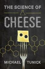 The Science of Cheese by Michael H. Tunick (2013, Hardcover)