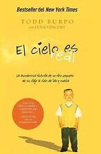 El Cielo es real : La Asombrosa Historia de un Niño Pequeño de Su Viaje Al...