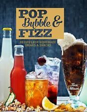 Pop, Bubble and Fizz - Recipes for Homemade Soft Drinks and Sn (FREE 2DAY SHIP)