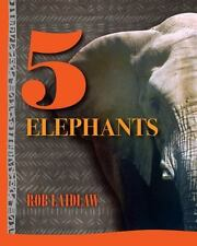 5 Elephants by Rob Laidlaw (2014, Picture Book)